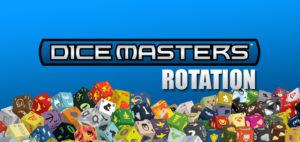 dicemasters-rotation2